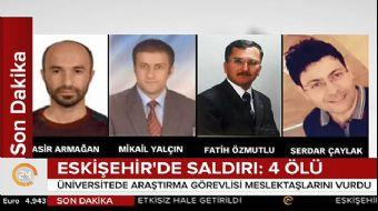Eskişehir Osmangazi Üniversitesi (ESOGÜ) Eğitim Fakültesi´nde silahlı bir saldırı olduğu, saldırıda
