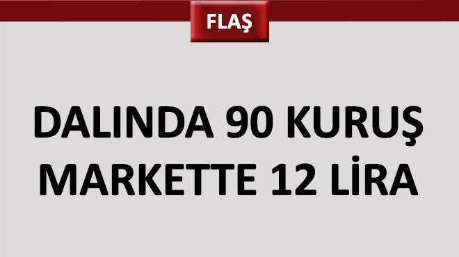 Dalında 90 kuruş markette 12 lira