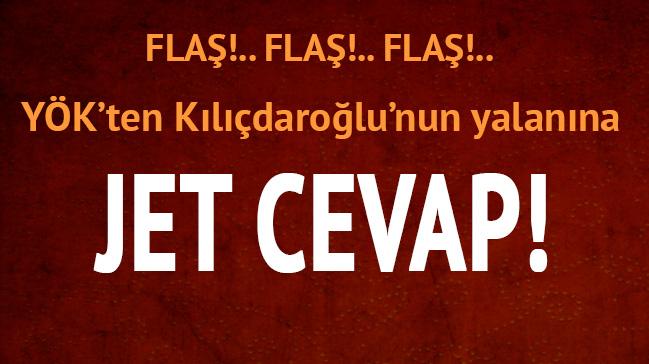 YÖK'ten Kılıçdaroğlu'nun yalanına jet cevap