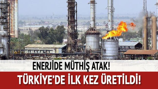Türkiye'den enerjide müthiş atak! İlk kez üretildi