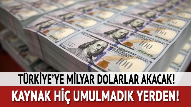 Türkiye'ye milyar dolarlar akacak! Kaynak hiç umulmadık yerden