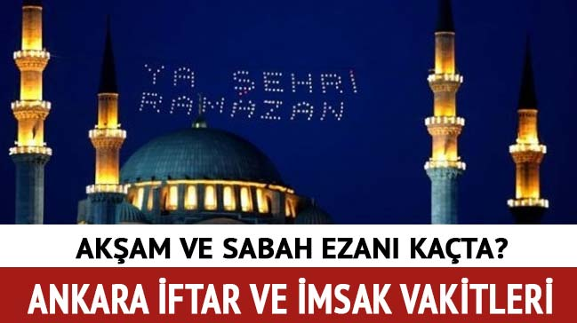 Ankara Imsak Iftar Sahur Vakti Saati Aksam Sabah Ezani