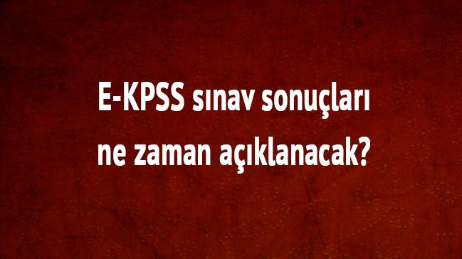E-KPSS+s%C4%B1nav+sonu%C3%A7lar%C4%B1+ne+zaman+a%C3%A7%C4%B1klanacak?+