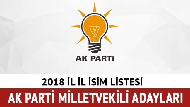 AK Parti milletvekili adayları isim listesi 2018 AK Parti milletvekili aday listesi son dakika