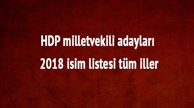 HDP+milletvekili+adaylar%C4%B1+2018+isim+listesi+t%C3%BCm+iller
