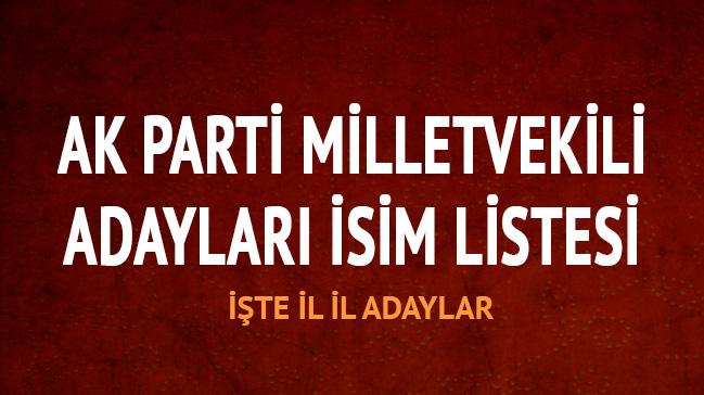 24 Haziran 2018 AK Parti milletvekili adayları kimler? AK Parti milletvekili adayları isim listesi