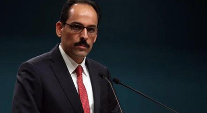 Cumhurbaşkanlığı Sözcüsü Kalın: Türkiye'nin sizden talimat aldığı günler geride kaldı