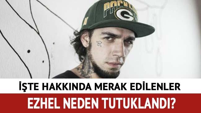 Ezhel neden tutuklandı? Rapçi Ezhel kimdir?