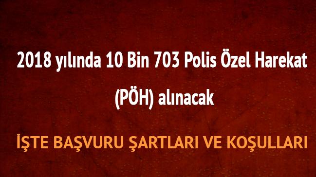 10+Bin+700+Polis+%C3%96zel+Harekat+23.+d%C3%B6nem+POMEM+ba%C5%9Fvuru+%C5%9Fartlar%C4%B1+al%C4%B1m+tarihi+P%C3%96H+al%C4%B1m%C4%B1+