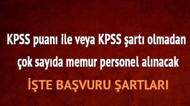 KPSS+puan%C4%B1+ile+veya+KPSS+%C5%9Fart%C4%B1+olmadan+%C3%A7ok+say%C4%B1da+memur+personel+al%C4%B1nacak