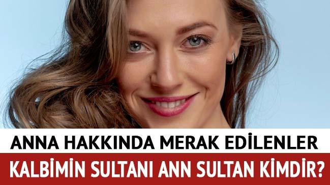 Kalbimin+Sultan%C4%B1+oyuncular%C4%B1+Anna+Sultan+kimdir,+ka%C3%A7+ya%C5%9F%C4%B1nda?+Alexandra+Nikiforova+nereli?