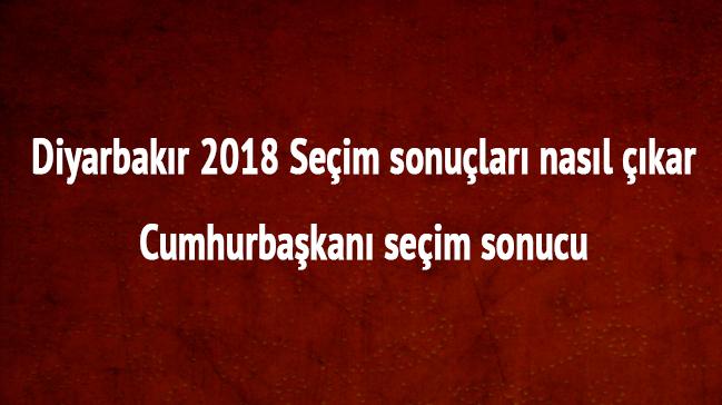 Diyarbakır 24 Haziran 2018 seçim sonuçları Diyarbakır cumhurbaşkanı seçim anketi için tıklayınız