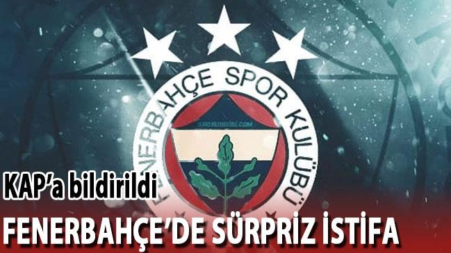 KAP'a bildirildi! Fenerbahçe'de istifa