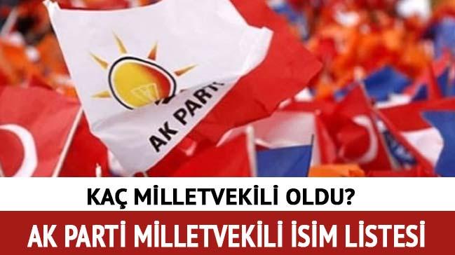 AK Parti milletvekili adayları sayısı 24 Haziran 2018 AK Parti milletvekili sayısı kaç isimleri ne?