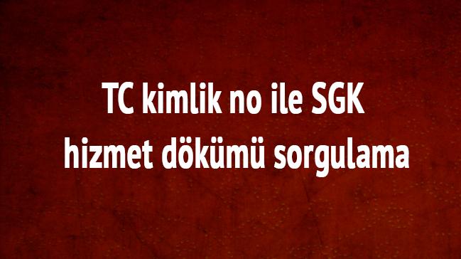 TC+kimlik+no+ile+SGK+SSK+hizmet+d%C3%B6k%C3%BCm%C3%BC+sorgulama+
