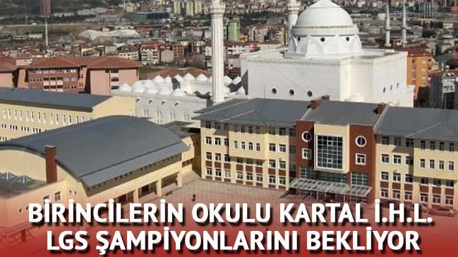 Birincilerin Okulu Kartal Anadolu İmam Hatip Lisesi LGS şampiyonlarını bekliyor