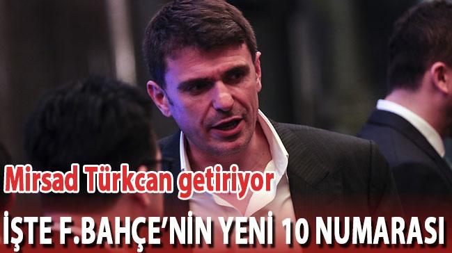 Fenerbahçe'nin yeni 10 numarasını Mirsad Türkcan getiriyor
