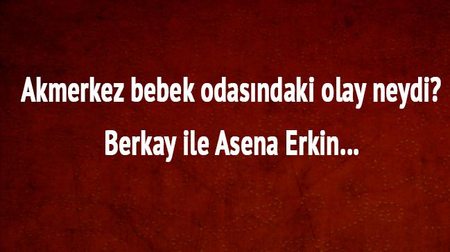 Berkay-+Asena+Erkin+Akmerkez+bebek+odas%C4%B1ndaki+olay+neydi+Berkay+Arda+Turan+haberleri+