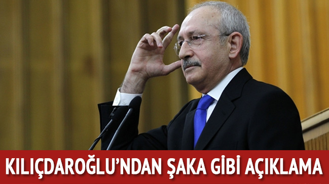 Kılıçdaroğlu'ndan şaka gibi açıklama