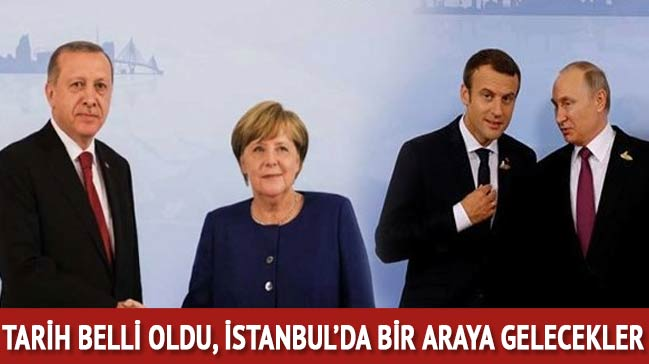 Tarih belli oldu İstanbul'da bir araya gelecekler!