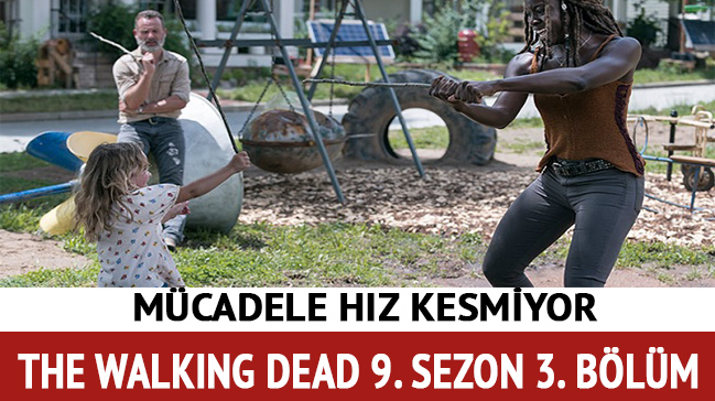The Walking Dead 9. sezon 3. bölüm izle - The Walking Dead son bölüm FX