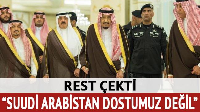 'Suudi Arabistan dostumuz değil'