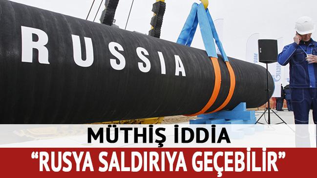 'Rusya saldırıya geçebilir'