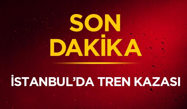 İstanbul Florya tren kazası son dakika haberleri İstanbul tren kazası ölü yaralı var mı