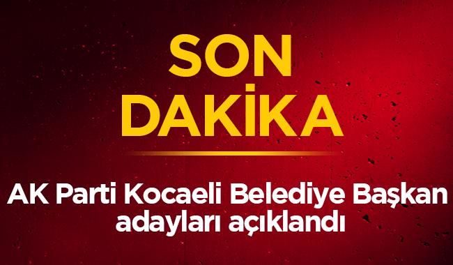 2019 AK Parti belediye başkan adayları kim AK Parti Kocaeli İlçe Belediye Başkan adayları son dakika kimler