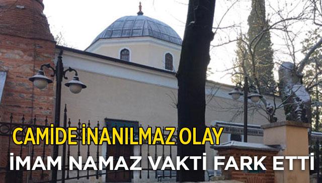 Camide yaşandı: İmam namaz vakti fark etti