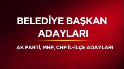 AK Parti, MHP, CHP belediye başkan adayları 2019 isim listesi! İşte belediye başkan adayları
