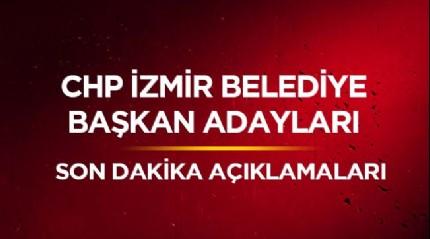 CHP İzmir Belediye Başkan adayı kimdir? CHP İzmir belediye başkan adayları açıklandı mı?