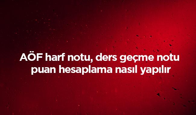 Aöf Ders Seçimi 2019: 2019 AÖF Tek Ders Sınavı Ne Zaman? AÖF Harf Notu, Ders