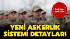 Son dakika - Son dakika... Yeni askerlik sistemi detayları Başkan Erdoğan'dan askerlik açıklaması
