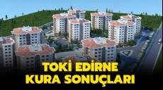 Son dakika - TOKİ Edirne kura sonuçları açıklandı mı? 2019 TOKİ Edirne kura çekilişi toki.gov.tr'de